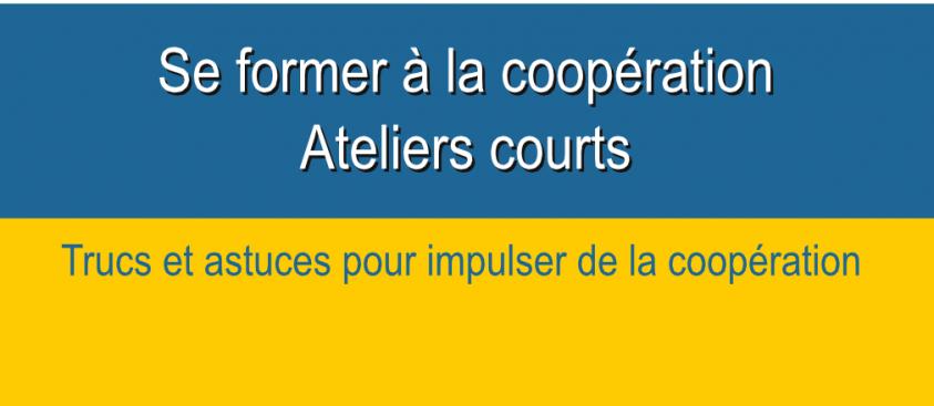 Trucs et astuces pour impulser de la coopération – modules courts –  Formation coopération